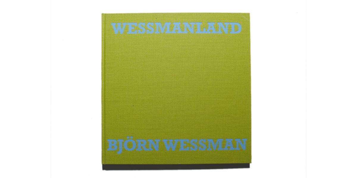 WESSMANLAND – BJÖRN WESSMAN